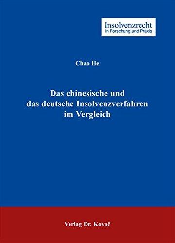 Das chinesische und das deutsche Insolvenzverfahren im Vergleich (Insolvenzrecht in Forschung und Praxis)