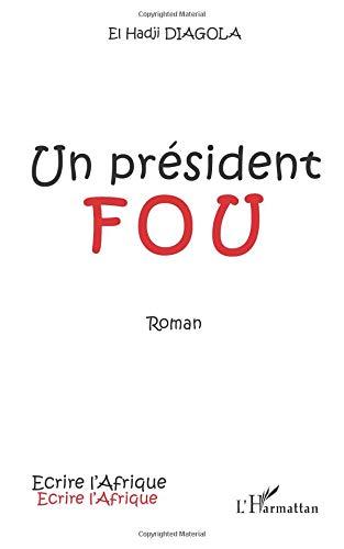 Un président fou