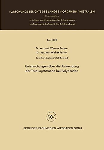 Untersuchungen über die Anwendung der Trübungstitration bei Polyamiden (Forschungsberichte des Landes Nordrhein-Westfalen, Band 1132)