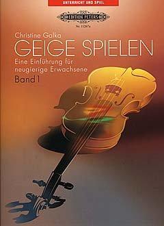GEIGE SPIELEN 1 - arrangiert für Violine [Noten / Sheetmusic] Komponist: GALKA CHRISTINE aus der Reihe: UNTERRICHT UND SPIEL