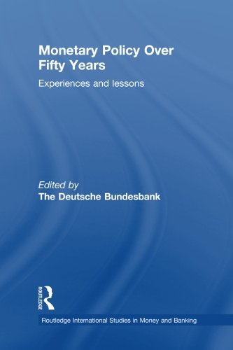 monetary-policy-over-fifty-years-routledge-international-studies-in-money-and-banking