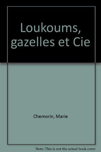 Loukoums, gazelles et Cie