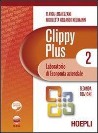 Clippy Plus. Laboratorio di economia aziendale. Con espansione online. Per le Scuole superiori. Con CD-ROM: 2