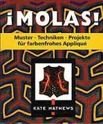 Molas: Muster, Techniken, Projekte für farbenfrohes Applique -