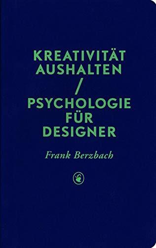 Kreativität aushalten: Psychologie für Designer