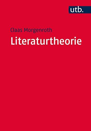 Literaturtheorie: Eine Einführung (Literaturwissenschaft elementar, Band 4169)