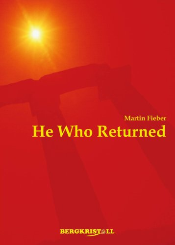 He Who Returned: A historic novel about Jesus Christ and the Santiner (English Edition)