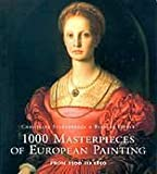 1000 Masterpieces of European Painting (Art & Architecture)