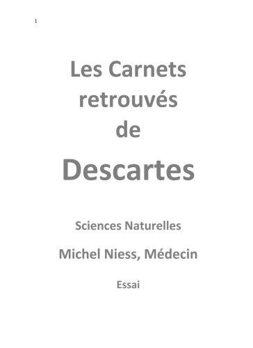 Les Carnets Retrouvés de Descartes: Synthèse générale de biologie humaine et animale par Niess Michel