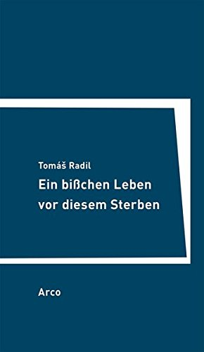 Ein bißchen Leben vor diesem Sterben: Aus dem Tschechischen von Hubert Laitko