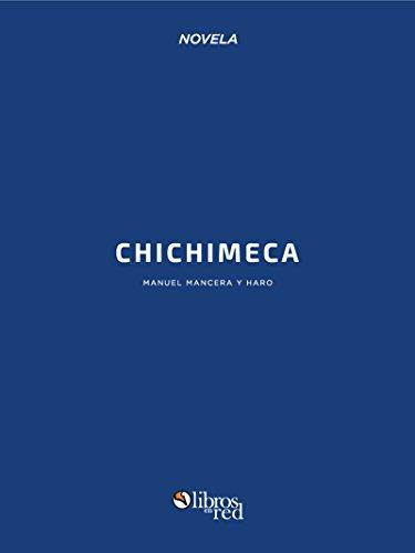 Chichimeca por Manuel Mancera y Haro