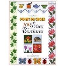 Point de croix : 100 frises et bordures