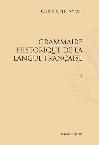 Grammaire Historique de la Langue Française. (1914-1930) 6 Volumes