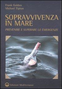 Sopravvivenza in mare. Prevenire e superare le emergenze