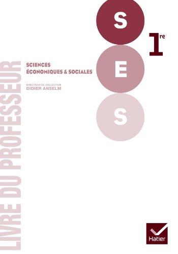 Sciences Economiques et Sociales 1re d. 2011 - Livre du professeur