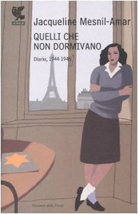 Quelli che non dormivano. Diario, 1944-1946 (Narratori della Fenice) por Jacqueline Mesnil-Amar