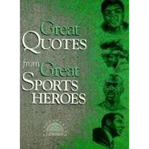 [Great Quotes from Great Sports Heroes] (By: Peggy Anderson) [published: December, 2005]