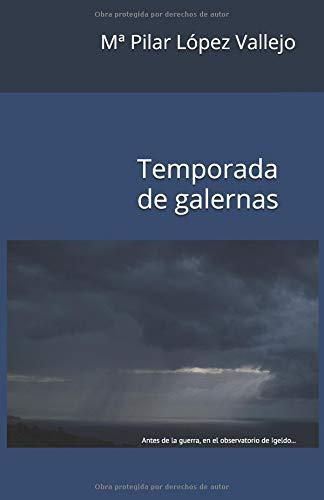 Temporada de galernas: Antes de la guerra, en el observatorio de Igeldo... por María Pilar López Vallejo