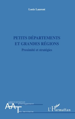 Petits Departements et Grandes Regions Proximite et Strategies