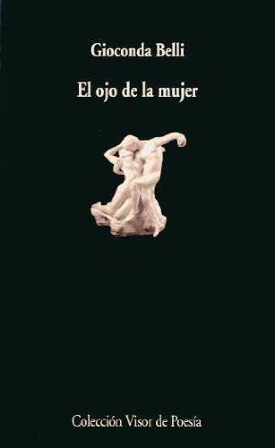 El Ojo De La Mujer (Visor de Poesía) por Gioconda Belli