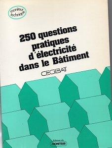 250 questions pratiques d'électricité dans le bâtiment (Moniteur technique)