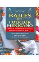 Bailes del folklor mexicano/Mexican Folk Dances: Metodologia de la ensenanza mediante el sistema ACADEDA/Teaching Methodology through the system ACADEDA por Martin Antonio Nunez Mesta