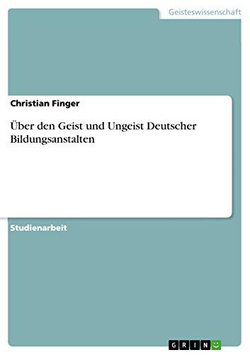 Über den Geist und Ungeist Deutscher Bildungsanstalten