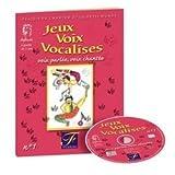 Jeux voix vocalisés, vol 1 (CD inclus)