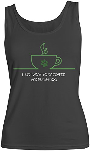 I Just Want To Sip Coffee And Pet My Dog Divertente Amante dei cani Donna Tank Top Canotta Nero Medium