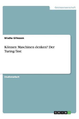 Können Maschinen denken? Der Turing-Test by Mischa Gillessen (2013-06-07)
