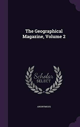 The Geographical Magazine, Volume 2
