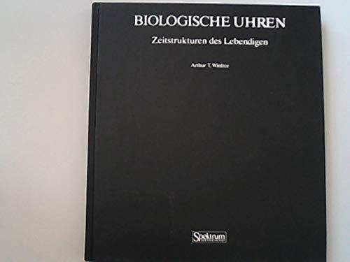 Biologischen Uhren. Zeitstrukturen des Lebendigen