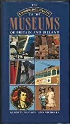 THE CAMBRIDGE GUIDE TO THE MUSEUMS OF BRITAIN AND IRELAND.