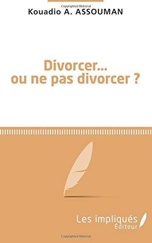 Divorcer ou ne pas divorcer