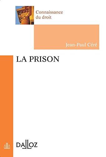 La prison - 1ère éd.: Connaissance du droit