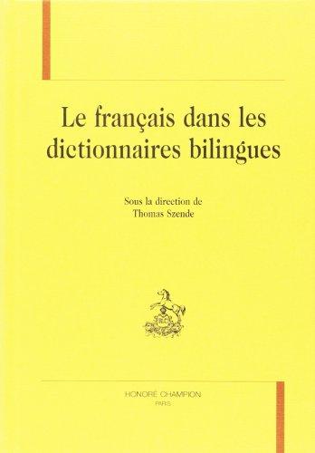 Le français dans les dictionnaires bilingues: actes des 4e journées d'étude sur la lexicographie bilingue, Paris, les 22, 23 et 24 mai 2003