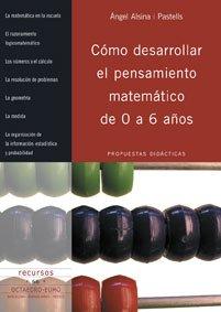 Cómo desarrollar el pensamiento matemático de 0 a 6 años: Propuestas didácticas (Recursos) por Àngel Alsina i Pastells