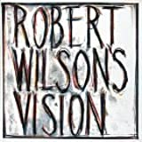 Robert Wilson's Vision by Trevor Fairbrother (1991-04-23)