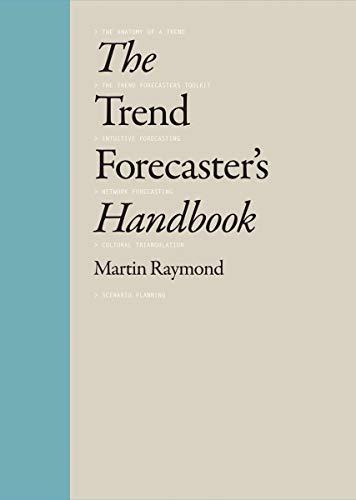Trend Forecaster's Handbook por Martin Raymond