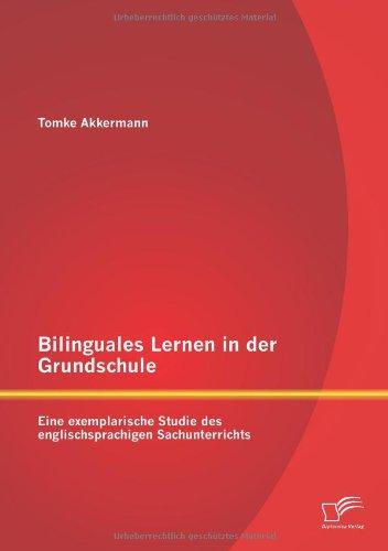 Bilinguales Lernen in der Grundschule: Eine exemplarische Studie des englischsprachigen Sachunterrichts