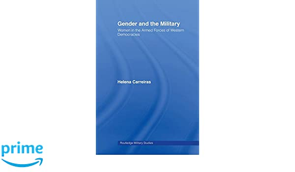 34d2fc2f54c1b5 Gender and the Military: Women in the Armed Forces of Western ...