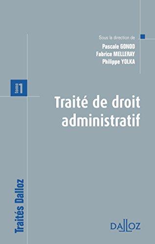 Traité de droit administratif. Tome 1. Prix spécial du livre juridique 2012 - ouvrage collectif par Pascale Gonod