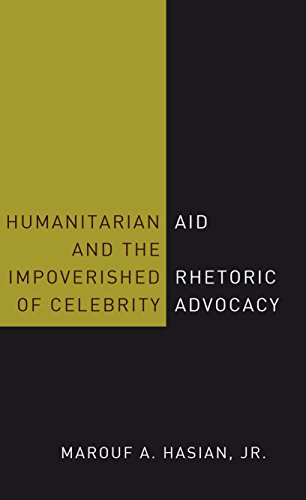 Humanitarian Aid and the Impoverished Rhetoric of Celebrity Advocacy (English Edition)