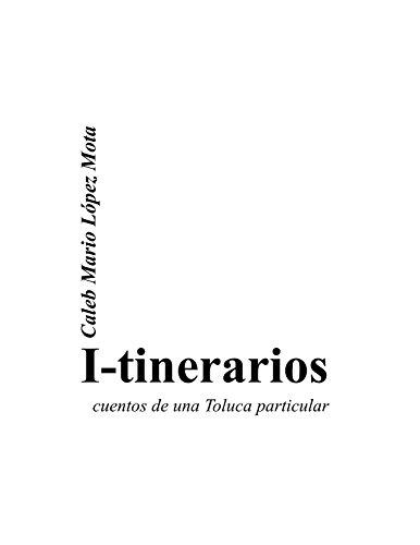 I-tinerarios por Caleb Mario Lopez Mota