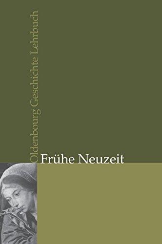 Oldenbourg Geschichte Lehrbuch: Frühe Neuzeit