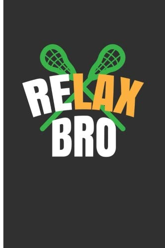 ReLAX Bro: Lacrosse Composition Books Lacrosse And Life Journal - Blank Lined Journal Notebook Planner por Eve Emelia
