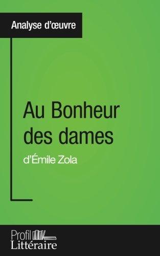 Au Bonheur des dames d'Émile Zola (Analyse approfondie): Approfondissez votre lecture des romans classiques et modernes avec Profil-Litteraire.fr par Caroline Drillon