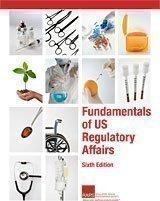 Fundamentals of US Regulatory Affairs, Sixth Edition (2009-05-03)