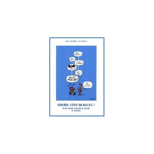 Sourd, cent blagues ! : Petit traité d'humour sourd