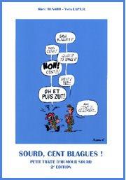 Sourd, cent blagues ! : Petit traité d'humour sourd par Marc Renard